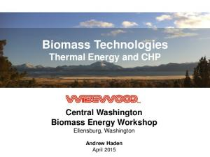 Biomass Technologies Thermal Energy and CHP. Central Washington Biomass Energy Workshop Ellensburg, Washington