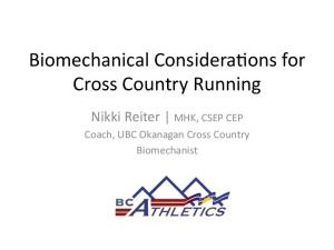 Biomechanical Considera0ons for Cross Country Running