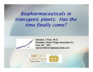 Biopharmaceuticals in transgenic plants: Has the time finally come?