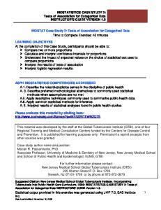 BIOSTATISTICS CASE STUDY 2: Tests of Association for Categorical Data INSTRUCTOR S GUIDE VERSION 1.0