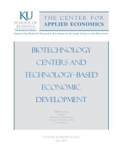 BIOTECHNOLOGY CENTERS AND TECHNOLOGY BASED ECONOMIC DEVELOPMENT