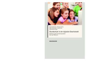 Birgit Eickelmann, Ramona Lorenz, Mario Vennemann, Julia Gerick, Wilfried Bos (Hrsg.) Grundschule in der digitalen Gesellschaft