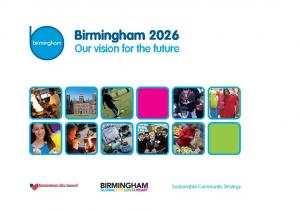 Birmingham Our vision for the future. birmingham. Sustainable Community Strategy