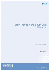 Birth Trends in the South East Midlands. Michael Griffin