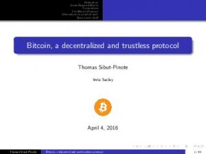 Bitcoin, a decentralized and trustless protocol