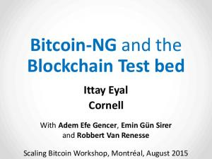 Bitcoin-NG and the Blockchain Test bed