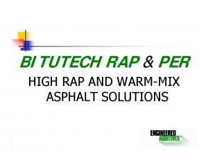 BITUTECH RAP & PER HIGH RAP AND WARM-MIX ASPHALT SOLUTIONS. Green Asphalt Technologies LLC. Technology developed by: