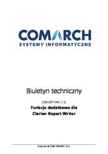 Biuletyn techniczny. Funkcje dodatkowe dla Clarion Report Writer CDN OPT!MA Copyright 2006 COMARCH S.A