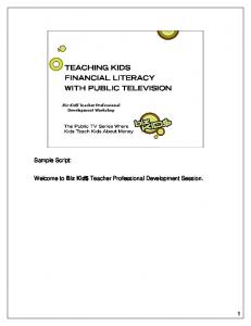 Biz Kid$ Teacher Professional Development Workshop. Sample Script: Welcome to Biz Kid$ Teacher Professional Development Session