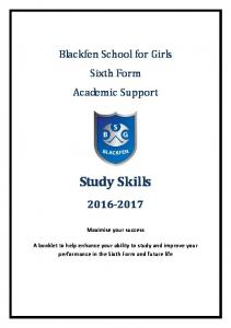 Blackfen School for Girls Sixth Form Academic Support. Study Skills Maximise your success