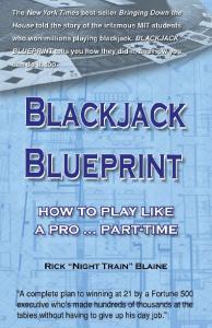 Blackjack Blueprint. How to Play Like A Pro Part-Time. Rick Night Train Blaine