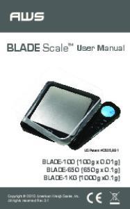 BLADE Scale. User Manual. BLADE-100 (100g x 0.01g) BLADE-650 (650g x 0.1g) BLADE-1KG (1000g x0.1g) US Patent #D525,891