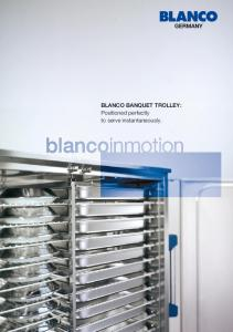 BLANCO BANQUET TROLLEY: Positioned perfectly to serve instantaneously
