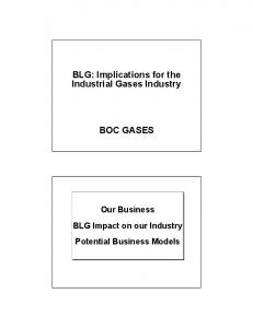 BLG: Implications for the Industrial Gases Industry BOC GASES. Our Business BLG Impact on our Industry Potential Business Models