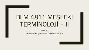 BLM 4811 MESLEKİ TERMİNOLOJİ II. Ders 3: Yazılım ve Programlama Dillerinin Gelişimi
