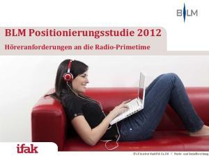 BLM Positionierungsstudie Höreranforderungen an die Radio-Primetime