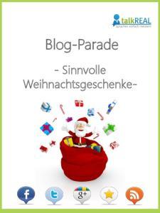 Blog-Parade. - Sinnvolle Weihnachtsgeschenke- Blog-Parade: Sinnvolle Weihnachtsgeschenke