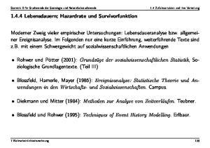 Blossfeld, Hamerle, Mayer (1986): Ereignisanalyse: Statistische Theorie und Anwendungen in den Wirtschafts- und Sozialwissenschaften. Campus