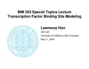 BMI 203 Special Topics Lecture Transcription Factor Binding Site Modeling Lawrence Hon