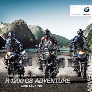 BMW Motorrad Adventure. Freude am Fahren. R 1200 GS Adventure MAKE LIFE A RIDE