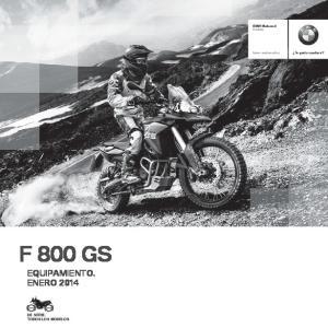BMW Motorrad Enduro. Te gusta conducir? bmw-motorrad.es F 800 GS EQUIPAMIENTO. ENERO 2014 DE SERIE. TODOS LOS MODELOS
