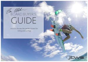 BOARD BUYER S GUIDE. How to choose the perfect board for kiting and surfing