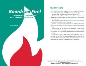 Boards on Fire! inspiring leaders to raise money joyfully. You re Not Alone. Susan Howlett