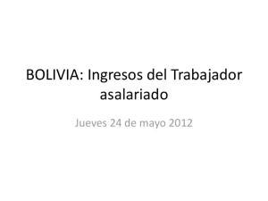 BOLIVIA: Ingresos del Trabajador asalariado. Jueves 24 de mayo 2012