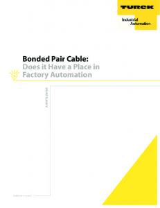 Bonded Pair Cable: Does it Have a Place in Factory Automation A WHITE PAPER