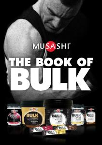 Book of BULK. welcome to the MUSASHI. nutrition. training. supplements