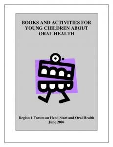 BOOKS AND ACTIVITIES FOR YOUNG CHILDREN ABOUT ORAL HEALTH