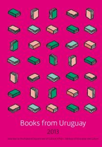 Books from Uruguay. Selection by the National Department of Cultural Affairs - Ministry of Education and Culture