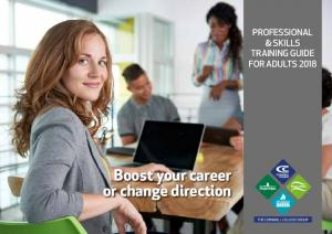 Boost your career or change direction PROFESSIONAL & SKILLS TRAINING GUIDE FOR ADULTS 2018