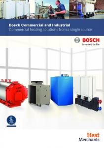 Bosch Commercial and Industrial Commercial heating solutions from a single source
