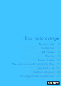 Box motors range. Box motor range. Selector chart. Safety brakes. Mounting. Accessory bracket. Plug end & accessories for motor & chain drive