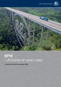 BPW THE QUALITY FACTOR. BPW At home on every road