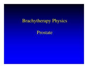 Brachytherapy Physics. Prostate