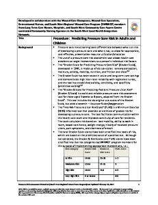 Braden Risk Score. At Risk Moderate Risk High Risk < Very High Risk 9 or below 6-8