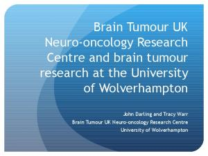 Brain Tumour UK Neuro-oncology Research Centre and brain tumour research at the University of Wolverhampton