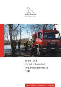 Brand- und Katastrophenschutz im Land Brandenburg Informationen - Statistiken - Projekte
