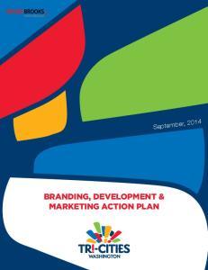 BRANDING, DEVELOPMENT & MARKETING ACTION PLAN. September, 2014