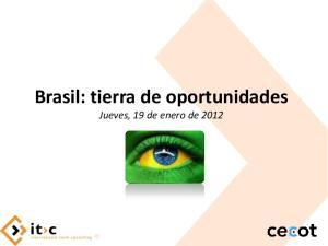 Brasil: tierra de oportunidades. Jueves, 19 de enero de 2012