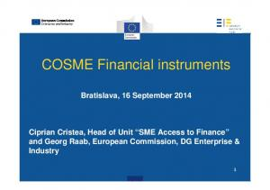 Bratislava, 16 September 2014 Ciprian Cristea, Head of Unit SME Access to Finance and Georg Raab, European Commission, DG Enterprise & Industry