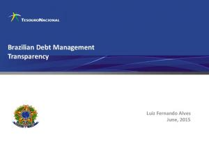 Brazilian Debt Management Transparency. Luiz Fernando Alves June, 2015