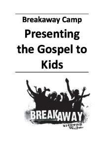 Breakaway Camp. Presenting the Gospel to Kids