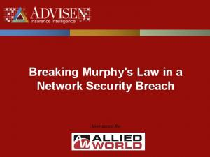 Breaking Murphy's Law in a Network Security Breach. Sponsored By: