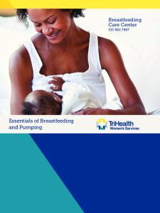 Breastfeeding Care Center Essentials of Breastfeeding and Pumping