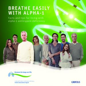 BREATHE EASILY WITH ALPHA-1