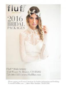 BRIDAL PACKAGES. Fluff * Bride Artistry 1520 Wazee St. Denver, CO