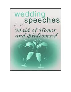 Bridesmaid s Speech Maid of Honor - Sentimental Toast I Maid of Honor Sentimental Toast II
